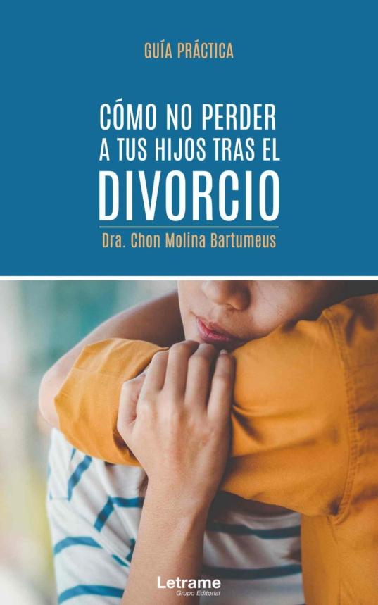 Cómo no perder a tus hijos tras el divorcio