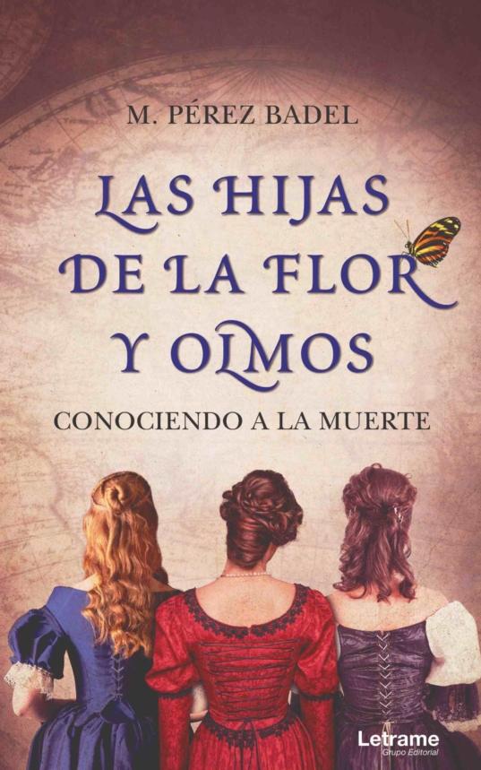 Las hijas de la Flor y Olmos