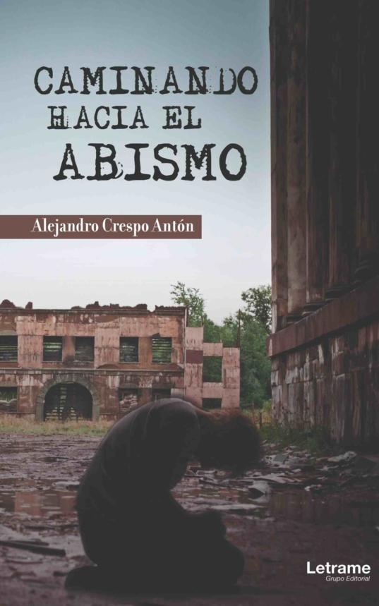 Caminado hacia el abismo Alejandro Crespo Antón