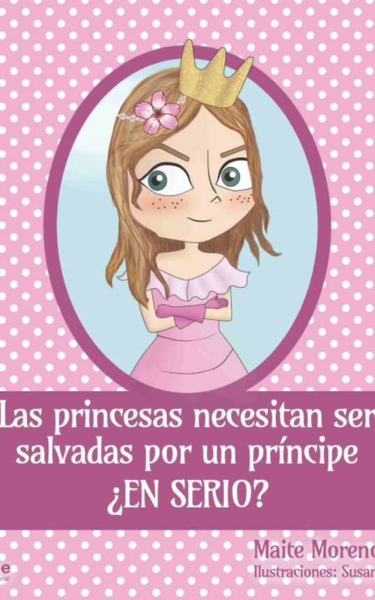 Las princesas necesitan ser salvadas por un príncipe ¿en serio?