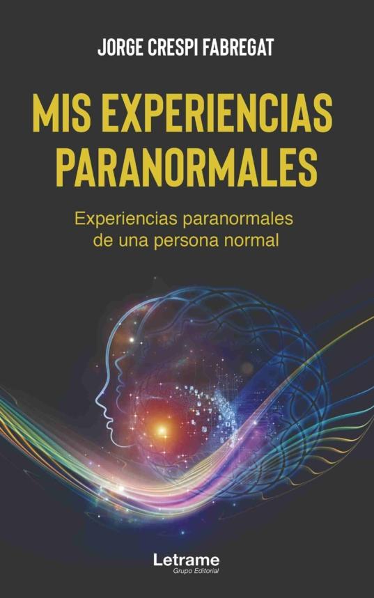 Mis experiencias Paranormales