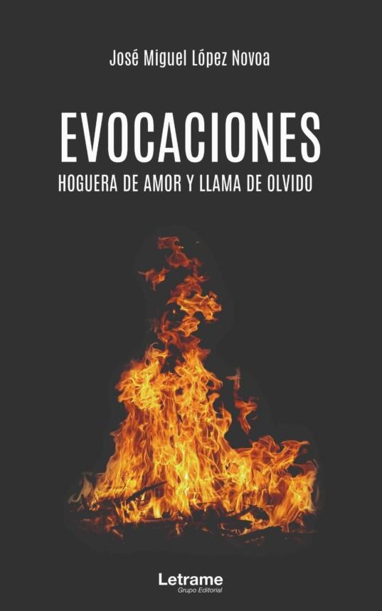 EVOCACIONES. HOGUERA DE AMOR Y LLAMA DE OLVIDO