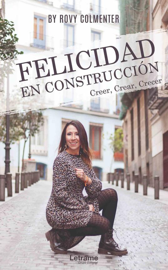 Felicidad en construcción. Creer, crear, crecer